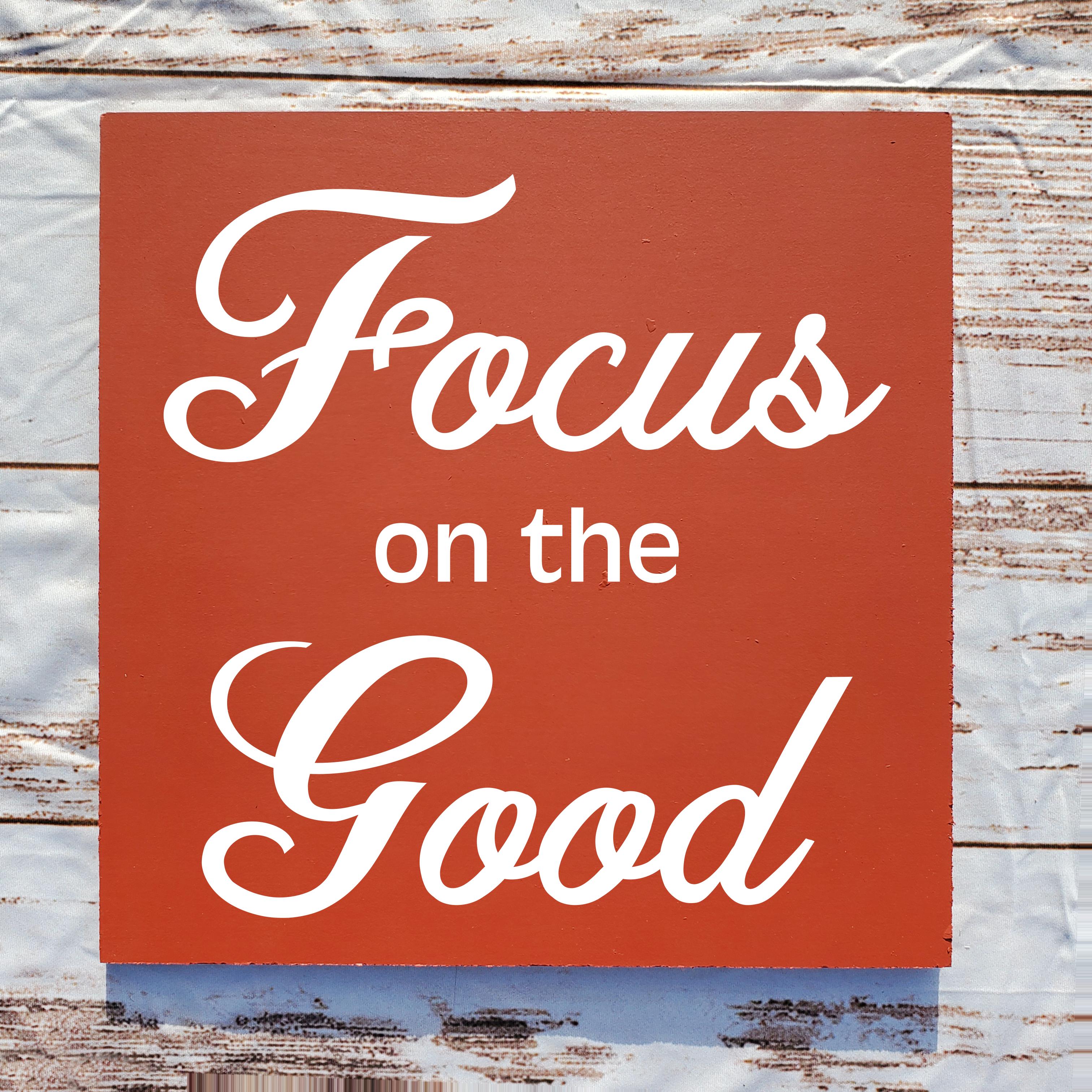 540 - Focus on the Good